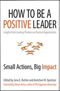 Press Release: How to Be a Positive Leader by Jane Dutton & Gretchen Spreitzer