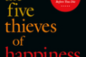 An Entire BK Book in a Single Haiku: The Five Thieves of Happiness