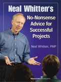 Neal Whitten's No-Nonsense Advice for Successful Projects